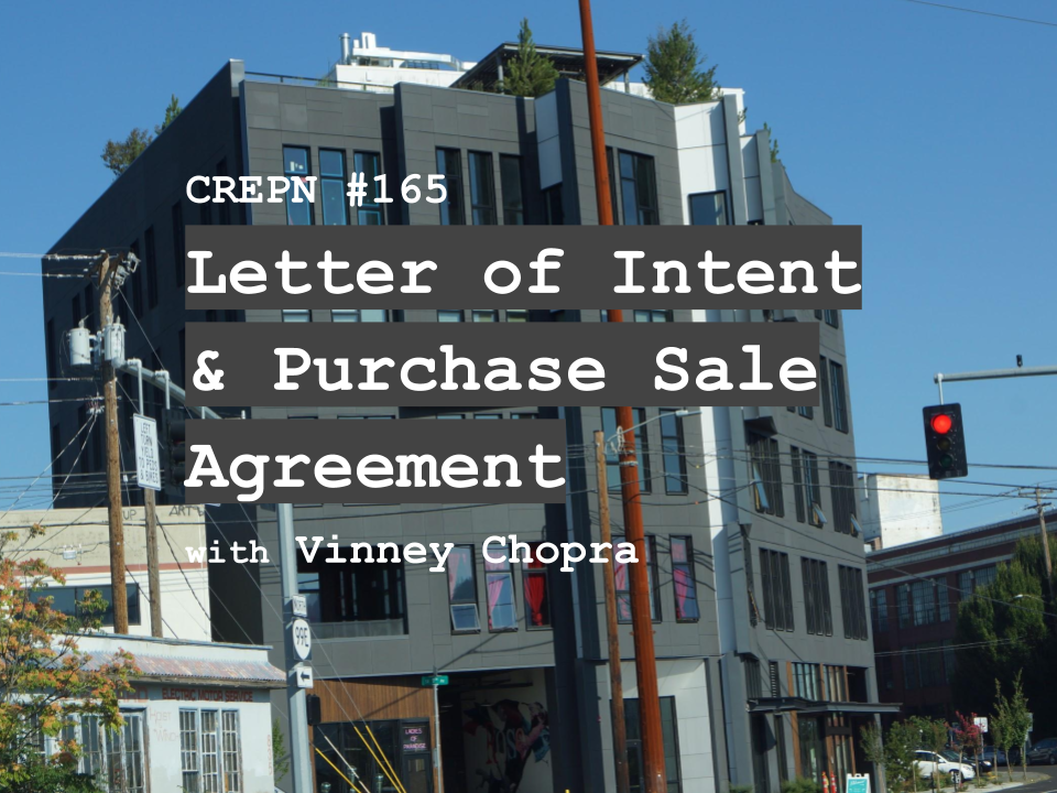 CREPN #165 - Letter of Intent & Purchase Sale Agreement with Vinney Chopra