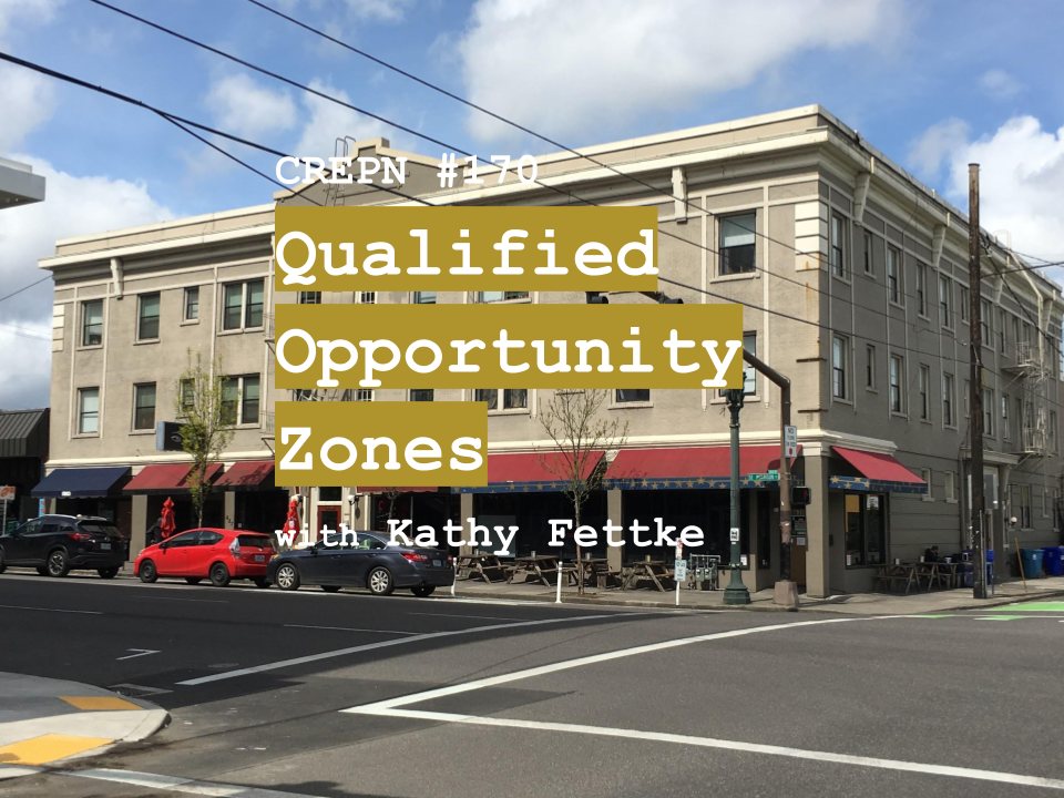CREPN #170 - Qualified Opportunity Zones with Kathy Fettke
